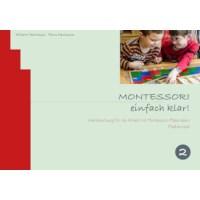 Montessori, einfach klar! Band 2