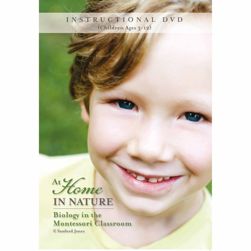 DVD: At Home In Nature: Biology In The Montessori Classroom