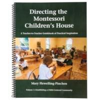Directing The Montessori Children's House