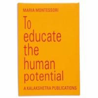 To Educate The Human Potential - Kalakshetra