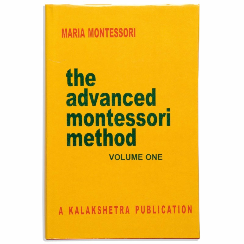 The Advanced Montessori Method: Volume 1