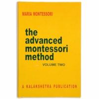 The Advanced Montessori Method: Volume 2 - Kalakshetra