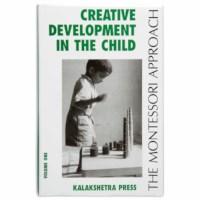 Creative Development In The Child: Volume 1 - Kalakshetra