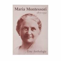 Maria Montessori Eine Anthologie (German version)