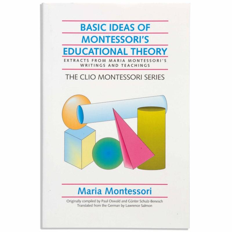 Basic Ideas Of Montessori's Educational Theory