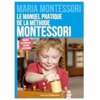 Le Manuel Pratique De La Méthode Montessori (French)