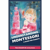 Understanding Montessori: A Guide For Parents