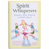 Spirit Whisperers: Teachers Who Nourish A Child's Spirit
