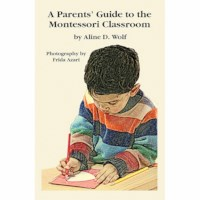 A Parent's Guide To The Montessori Classroom