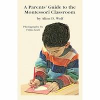 A Parent's Guide To The Montessori Classroom