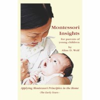 Montessori Insights: For Parents Of Young Children