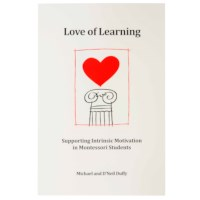 Love Of Learning: Supporting Intrinsic Motivation In Montessori Students