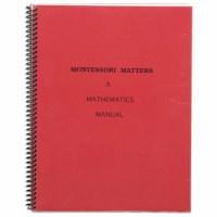 Montessori Matters: A Mathematics Manual