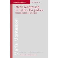 María Montessori Le Habla A Los Padres (Spanish)