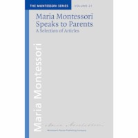 Maria Montessori Speaks To Parents