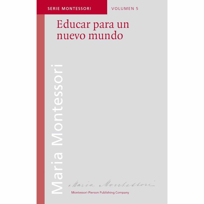 Educar Para Un Nuevo Mundo (Spanish)