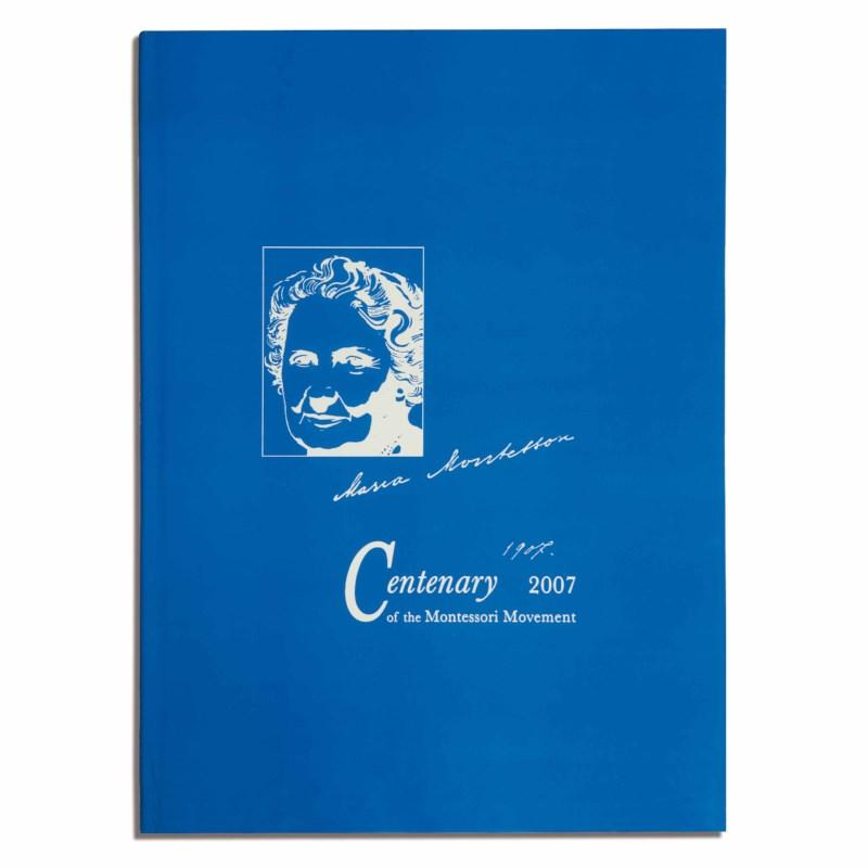 Maria Montessori 100 Years: 1907 - 2007 Centenary Of The Montessori Movement (Kalakshetra)